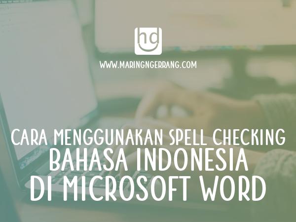 Cara Menggunakan Spell Checking Bahasa Indonesia di Microsoft Word