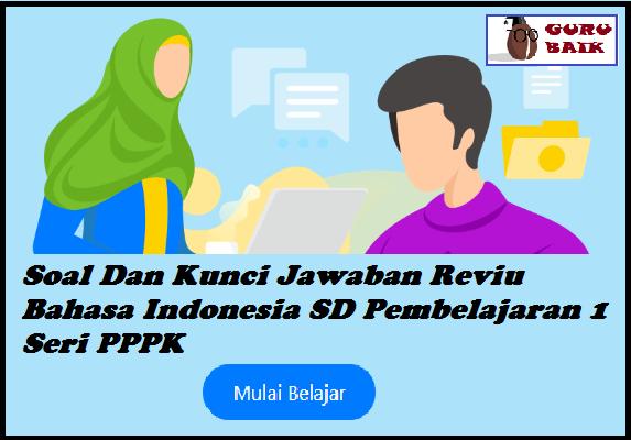 gambar kunci jawaban reviu bahasa Indonesia jenjang SD pembelejaran 1