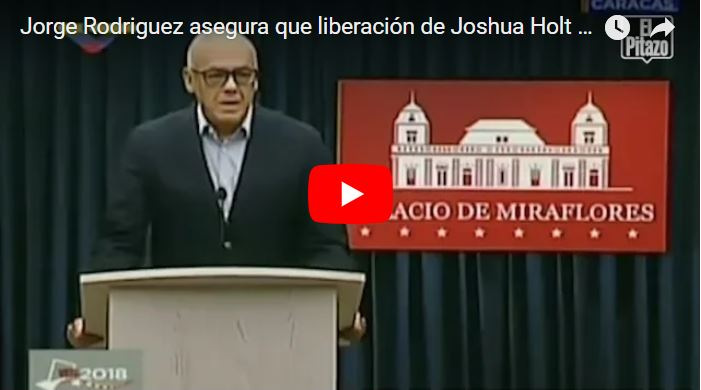Jorge Rodríguez : Joshua Holt fue liberado por la bondad de Maduro