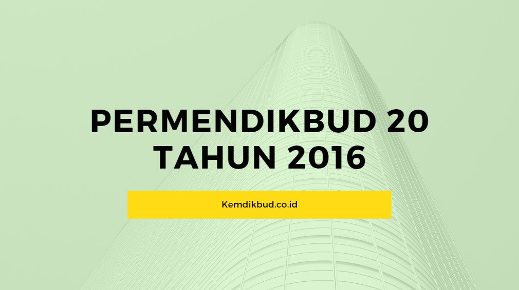 Permendikbud 20 Tahun 2016