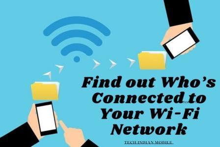 3 Different Ways to Find  Who's Connect Your Wi-Fi Network 2020