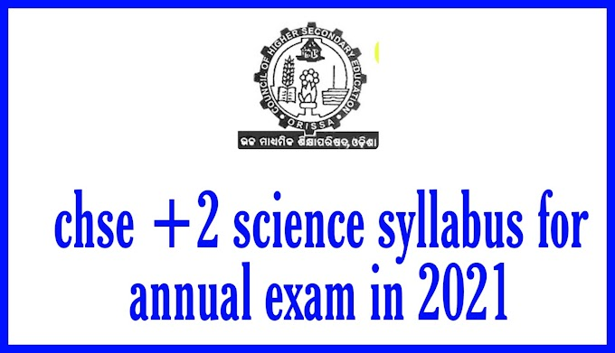 chse +2 science syllabus for annual exam in 2021