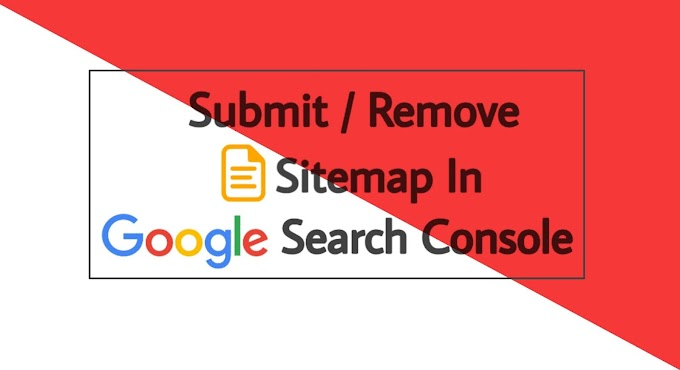How To Submit or Remove Sitemap In Google Search Console