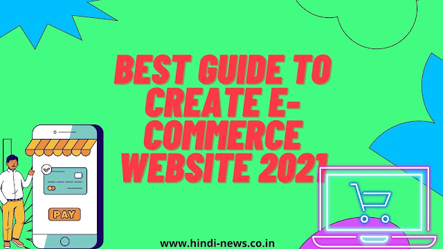 Best Guide to create E- Commerce Website 2021
