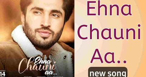 Photo of Ehna Chauni Aa Lyrics: The Punjabi song is sung by Jassie Gill