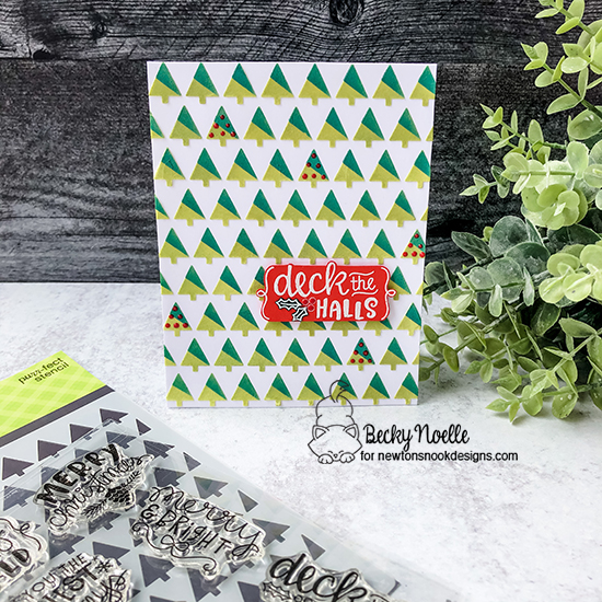 Deck the halls by Becky features Tiny Trees and Ornamental Wishes by Newton's Nook Designs; #newtonsnook, #christmas, #cardmaking