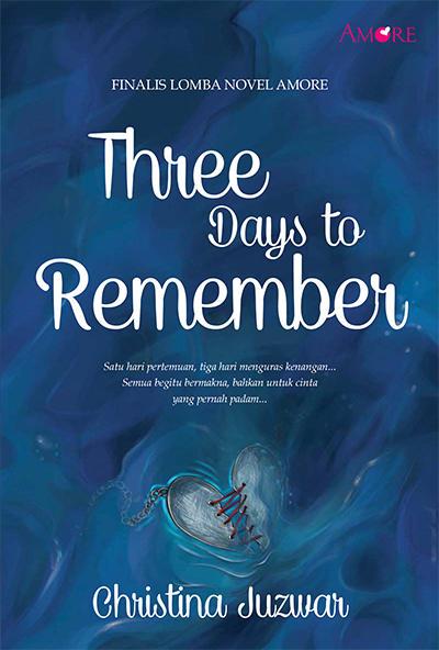 Three Days to Remember karya Christina Juzwar PDF Three Days to Remember karya Christina Juzwar PDF