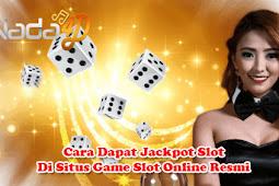 Cara Dapat Jackpot Slot Di Situs Game Slot Online Resmi