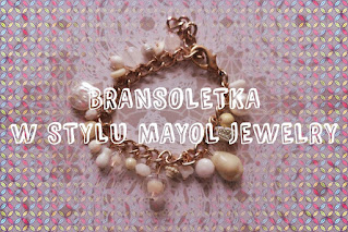 bransoletka w stylu Mayol Jewelry DIY