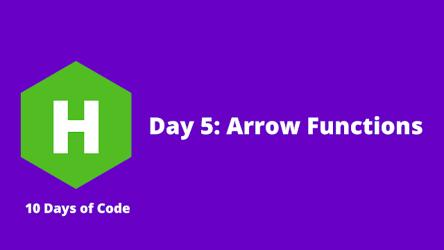 HackerRank Day 5: Arrow Functions problem solution