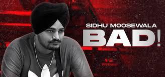 Bad Lyrics in English :- Sidhu Moose Wala