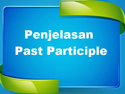 Contoh Kalimat Past Participle