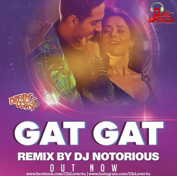 Gat Gat Official Remix DJ Notorious