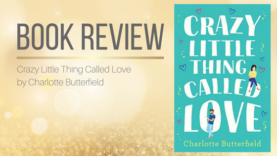 Book Review: Crazy Little Thing Called Love by Charlotte Butterfield