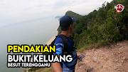 Percutian Menarik Di Bukit Keluang Besut Terengganu
