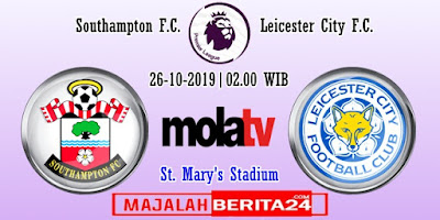 Prediksi Southampton vs Leicester City — 26 Oktober 2019