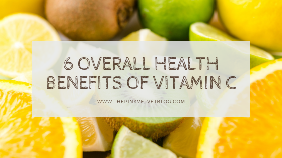 6 Overall Health Benefits of Vitamin C
