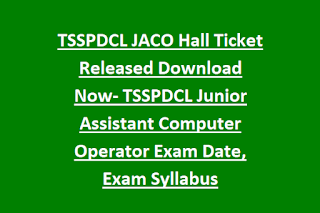 TSSPDCL JACO Hall Ticket Released Download Now- TSSPDCL Junior Assistant Computer Operator Exam Date, Exam Syllabus