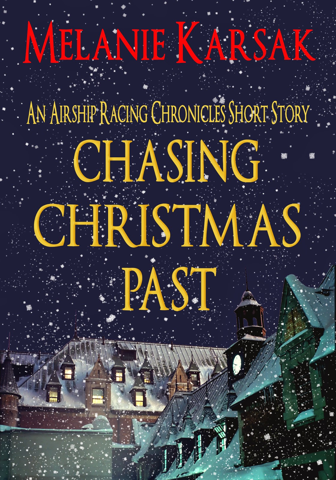 Chasing Christmas.Clockpunk Press Chasing Christmas Past By Melanie Karsak