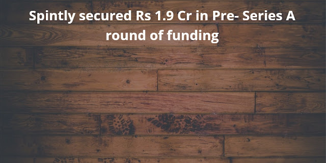 Spintly secured Rs 1.9 Cr in Pre-Series A Funding round