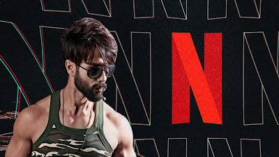 Netflix ki Military Action Thirller movie Shahid kapoor honge.