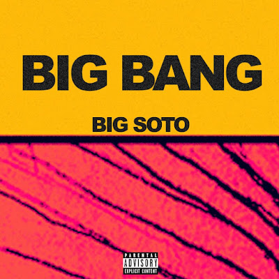 Singles: Big Soto - Big Bang + Sin Tabú [2018]