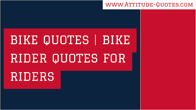 Bike Rider Quotes For Riders | Bike Quotes