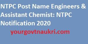 NTPC Post Name Engineers & Assistant Chemist: NTPC Notification 2020