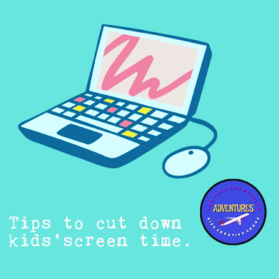 how to cut down kids screen time