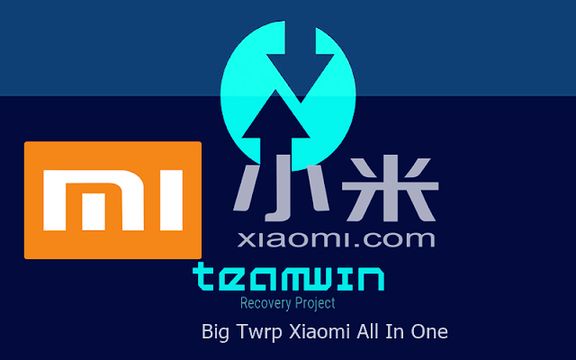 TWRP XIAOMI ALL IN ONE