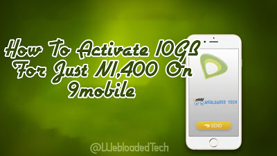 How To Activate 10GB For Just N1,400 On 9mobile