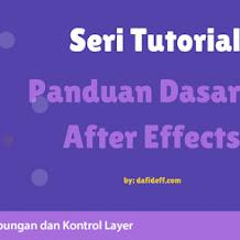 Panduan Dasar After Effects: Efek Gabungan dan Kontrol Layer