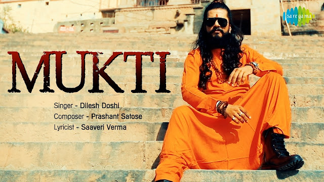 Mukti Lyrics by Dilesh Doshi