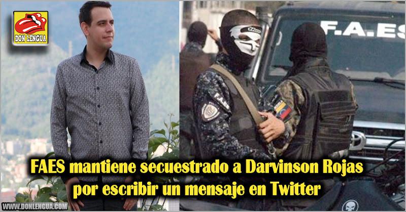 FAES mantiene secuestrado a Darvinson Rojas por escribir un mensaje en Twitter
