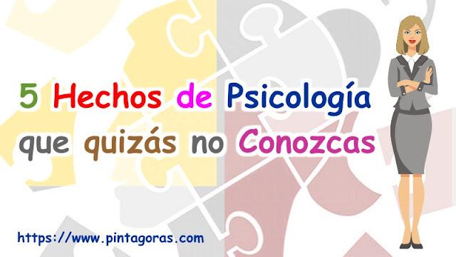 5 Hechos de Psicología que quizás no Conozcas
