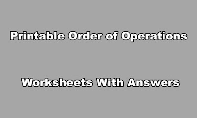 Printable Order of Operations Worksheets With Answers.
