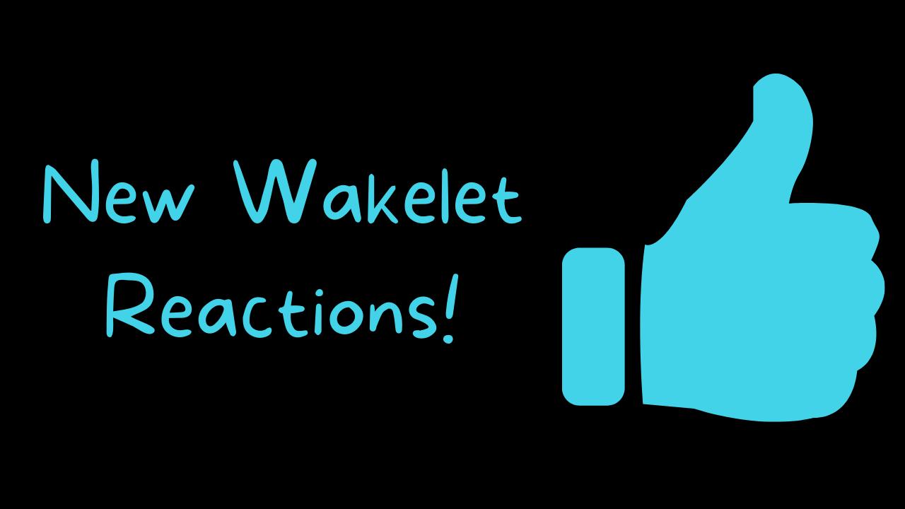Wakelet Adds Reactions