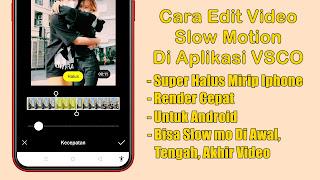 Cara Edit Video Slow Motion Di VSCO