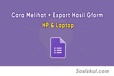 cara melihat dan export hasil google form