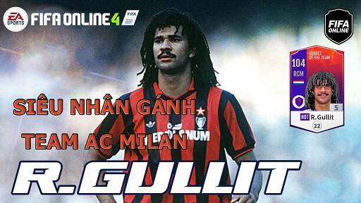 FIFA ONLINE 4 | Review Ruud Gullit mùa HOT cộng 5 - Siêu nhân gánh team AC Milan