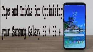 Tips and Tricks for Optimizing your Samsung Galaxy S9 / S9 + 1