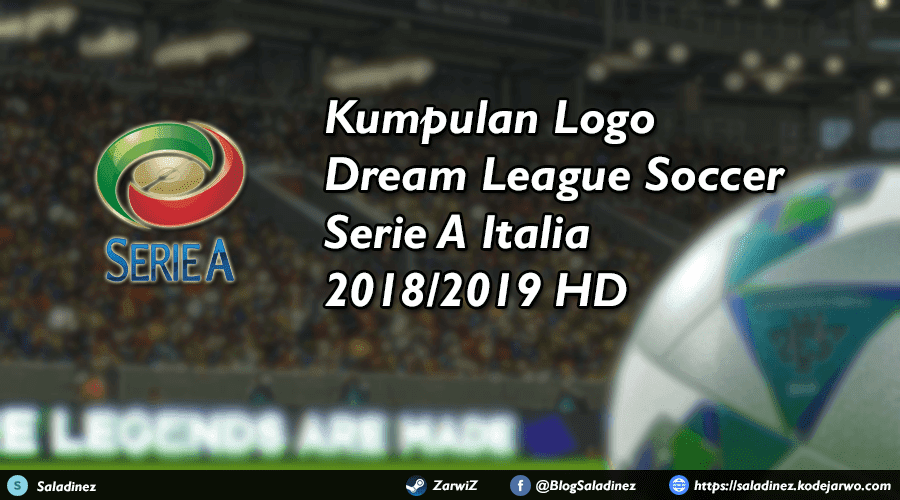 Kumpulan Logo Dream League Soccer Serie A Italia 2018/2019 HD