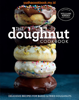 The Doughnut Cookbook: Delicious Recipes for Baked & Fried Doughnuts