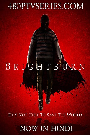 Brightburn (2019) 300MB Full Hindi Dual Audio Movie Download 480p Bluray Free Watch Online Full Movie Download Worldfree4u 9xmovies