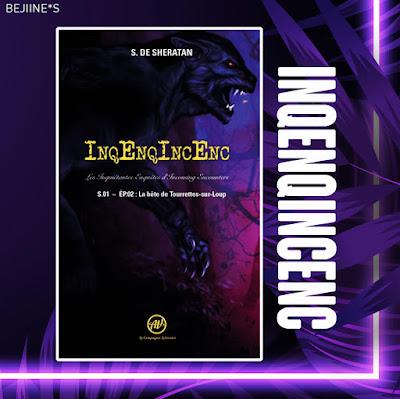 Blog Bejiines - Livre : InqEnqIncEnc S01 E02 - S de Sheratan