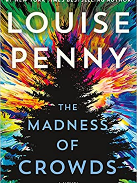 Louise Penny The Madness of Crowds