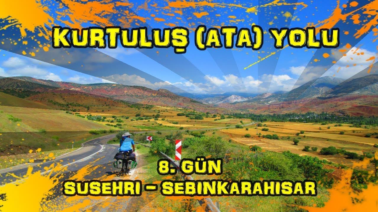 2019/06/19 Kurtuluş (Ata) yolu 8.gün Suşehri ~ Şebinkarahisar