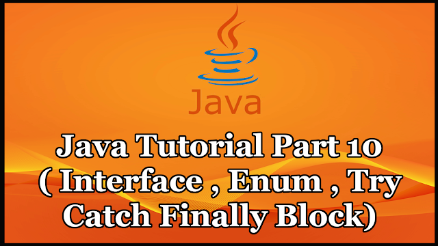 Java Tutorial Part 10 | Interface | Enum | Try-Catch