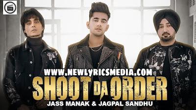 Shoot Da Order Lyrics - Jass Manak, Jagpal Sandhu - New Lyrics Media