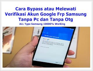 Cara Bypass atau Melewati Verifikasi Akun Google Frp Samsung Tanpa Pc dan Tanpa Otg